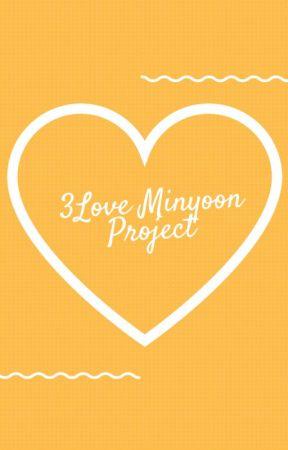 3Love Minyoon Project (Fanfics) by chimyshookylove