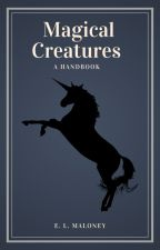 The Magical Creature Handbook by ecmalerie