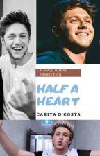 HALF A HEART (NIALL HORAN) by carita_dcosta