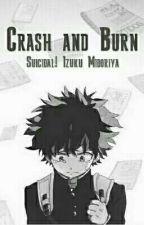 Crash and Burn [Suicidal! Izuku Midoriya] by KidOnTheInternet