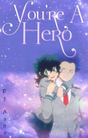 You're A Hero (Shinso X Fem!Midoriya) by nana_academia1002
