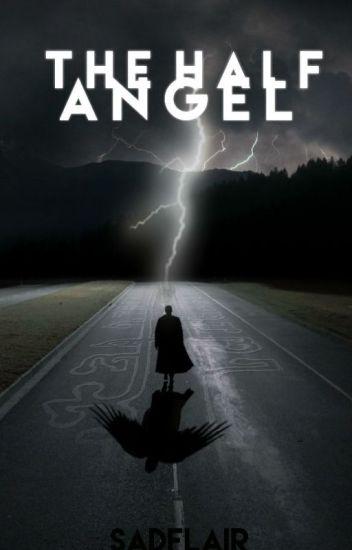 The Half Angel