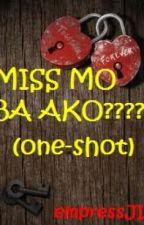 MISS MO BA AKO??? (one-shot) by empressJIA