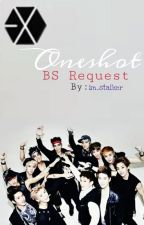 Exo Oneshot BS-Story Request[DONE](Close) by im_stalker