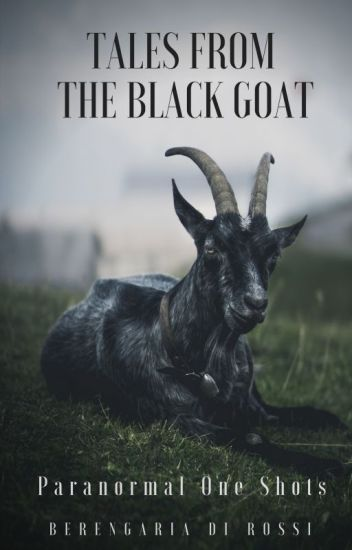 Tales from the Black Goat: Paranormal One Shots