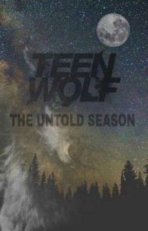 Teen Wolf ⇒ The Untold Season by Wolfie2212