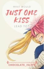 •Just One Kiss•Nalu Fanfiction• by chocolate_islyfe