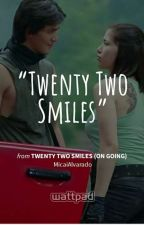 Twenty Two Smiles(Completed) by micacaiba