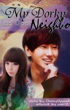 My Dorky Next Door Neighbor (Super Junior Yesung Fanfic) by PuffHee
