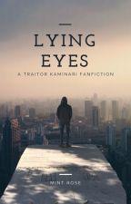 Lying Eyes | Traitor Kaminari Story by kixotical