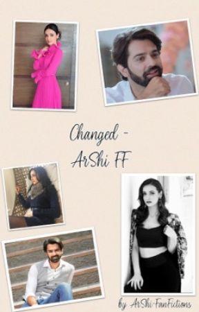 ArShi FF - Changed - Chapter 23 - Wattpad