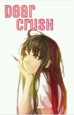 Dear Crush♡ (Bakit Hindi Ka Crush Ng Crush Mo?) by ZEIN_TAEJUNG