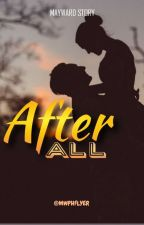 """""""AFTER ALL"""" (COMPLETED )  by MWPHflyer"""