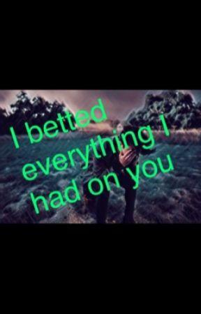 I betted everything I had on you (BoyXBoy) by AlecBenji_Rye_Brook