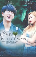As loves the Policeman by Julivasha