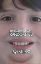 Stranger Things || Random #2 by milev0