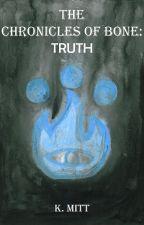 The Chronicles Of Bone: Truth by KonstantinosMitropou
