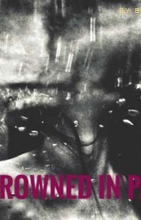 Drowned in Pain  by bookjunkie134