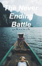 The Never Ending Battle by Yellowtails