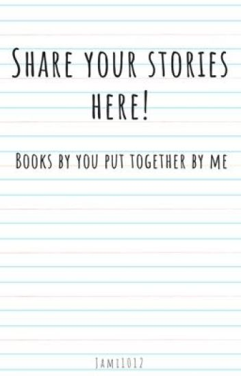 Share Your Stories Here!