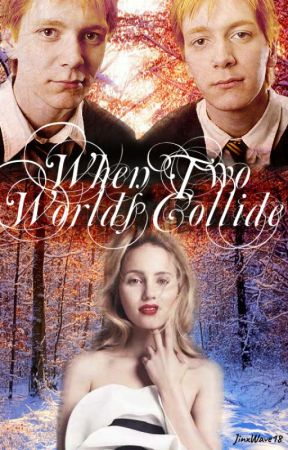 When Two Worlds Collide (George Weasley love story) by JinxWave18