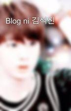 Blog ni 김석진 by RAK_Seokjin