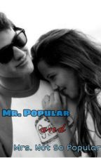Mr. Popular And Mrs. Not So Popular by Hannah-Bug