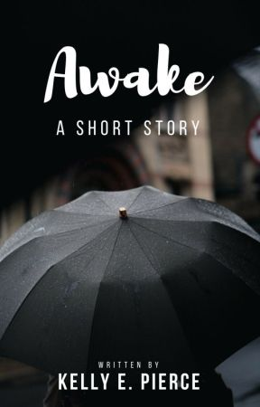 Awake [short story] by kellyepierce