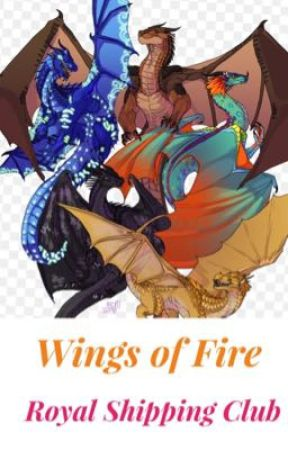 Wings of Fire: Royal Shipping Club by SofiTheWriter