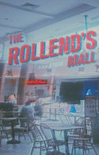 The Rollend's Mall by treatyourfxck