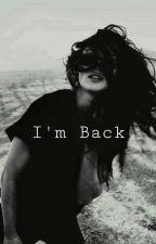 I'm Back by NerdieWierdie