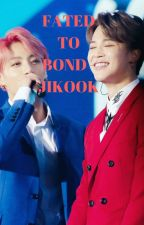[228] Fated to bond - Jikook [COMPLETED] by btsrockz