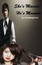 She's Maarte...He's Monster [ ON HOLD ] by perfectboygirl143