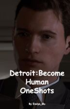 Connor x Reader OneShots//Detroit:Become Human by Evelyn_Blu