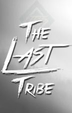 The Last Tribe by TheJoseRSkales