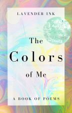 The Colors of Me by LavenderInk-