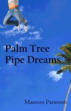 Palm Tree Pipe Dreams by moparaventi