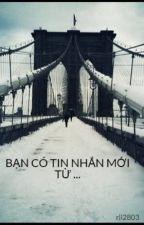 BẠN CÓ TIN NHẮN MỚI TỪ ... by rii2803