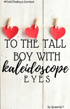 To the Tall Boy with Kaleidoscope Eyes by Avancidy