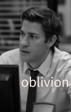 Oblivion~A Jim Halpert Fanfiction :) by siwickislove
