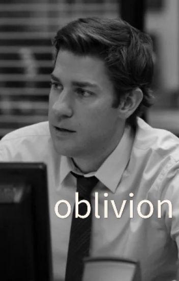 Oblivion~A Jim Halpert Fanfiction :)