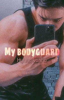 Đọc truyện •Hyungwonho• My Bodyguard