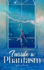 Inside A Phantasm [ Onhold | Revising ] by astraleia
