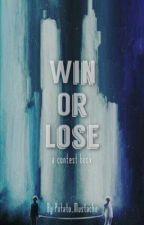 Win or Lose    Contest Book  by potato_mustache