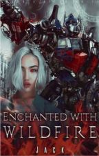 TRANSFORMERS: Enchanted with Wildfire by RiverLightDay