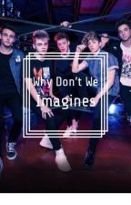 Why Don't We Imagines & Preferences by WritingDuhh