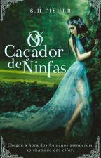O Caçador de Ninfas by shfisher