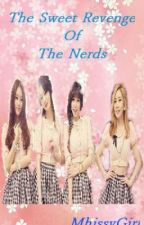 The Revenge Of The Nerds(*On-Hold*) by MhissyGirl