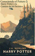 Conociendo el Futuro 2: Harry Potter y la Camara de los Secretos by IsabellaOcampo9