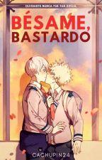 Bésame, bastardo [TodoBaku] by Cachupin24